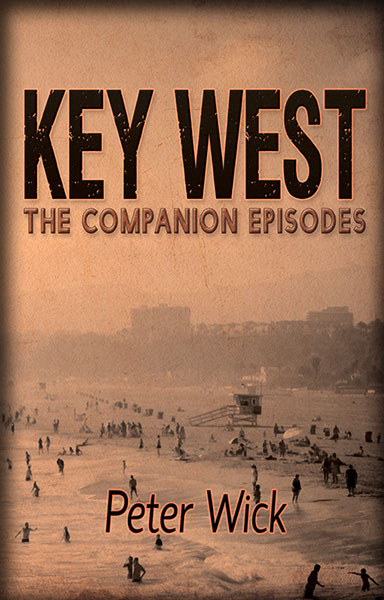 Key West - The Companion Episodes